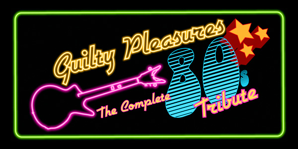 Guilty Pleasures - The Complete 80's Tribute!